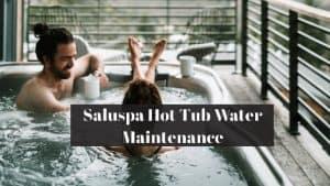 Saluspa Hot Tub Water Maintenance